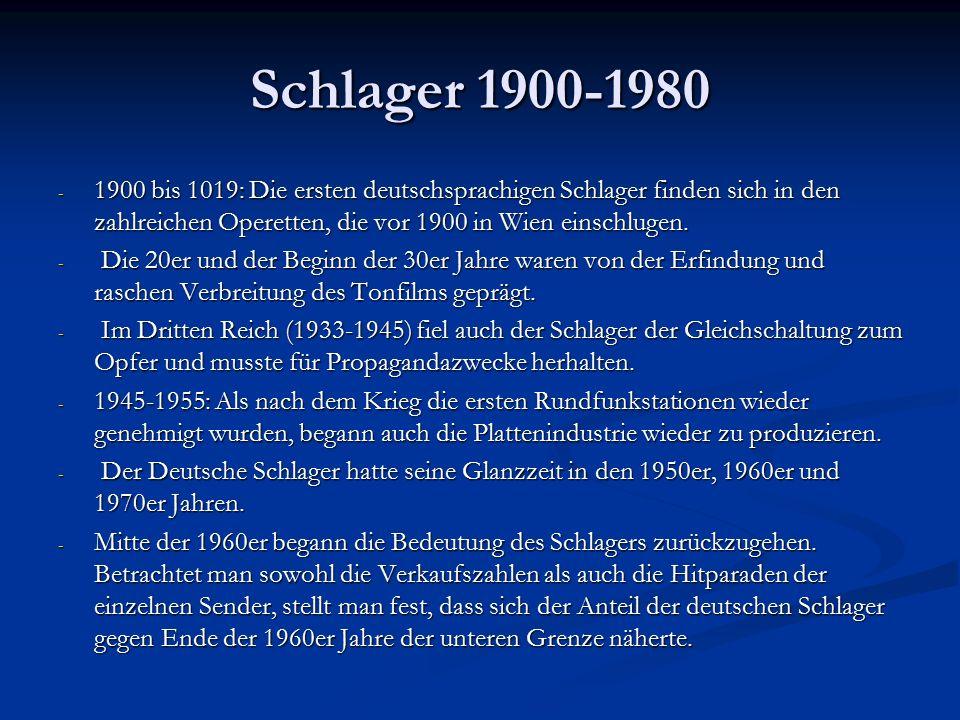 Bis 1980 - Ab Anfang der 80er setzte die sogenannte Neue Deutsche Welle (NDW) ein, die mit dem Begriff Schlager nur sehr wenig gemeinsam hatte.
