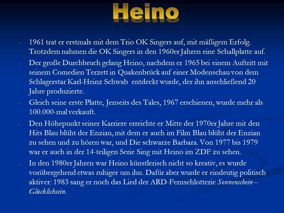 - Anfang der 1990er Jahre erzielte er wieder Erfolge durch eigene Fernsehserien bei dem Privatsender Sat.1 (Hallo Heino und Heino – die Show).