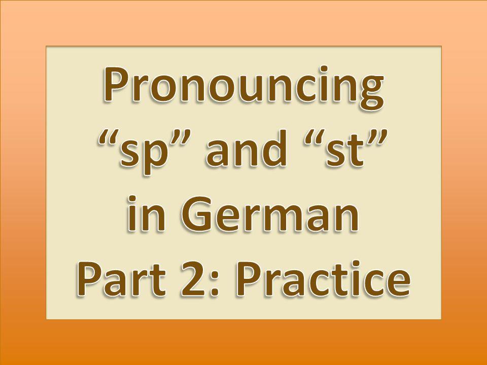 Listen to these nonsense sentences and repeat them after me: Gestern stand ein Stein auf der Straβe.