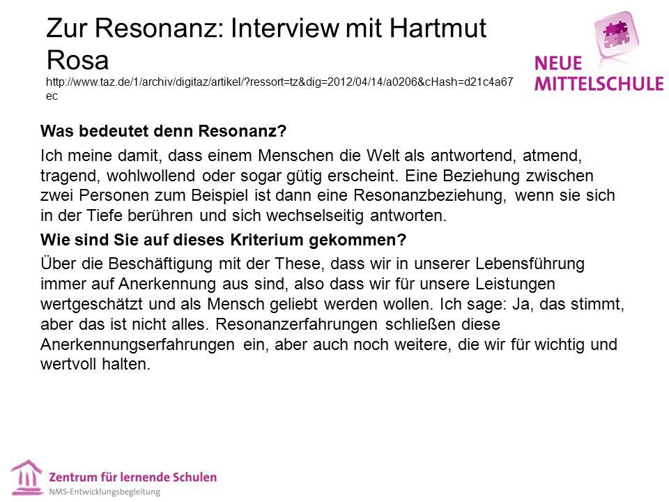 Zur Resonanz: Interview mit Hartmut Rosa http://www.taz.de/1/archiv/digitaz/artikel/?ressort=tz&dig=2012/04/14/a0206&cHash=d21c4a67 ec Was bedeutet denn Resonanz.