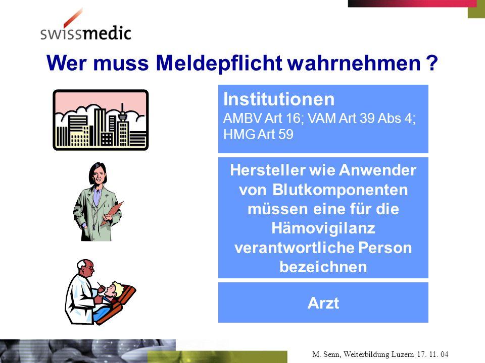 M. Senn, Weiterbildung Luzern 17. 11. 04 Wer muss Meldepflicht wahrnehmen .