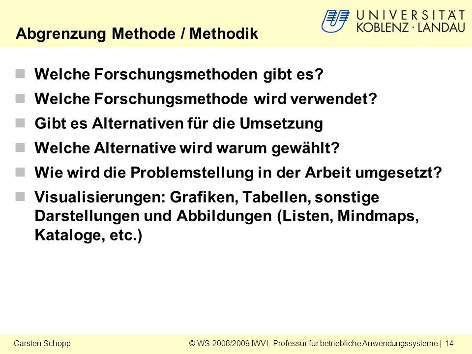 © WS 2008/2009 IWVI, Professur für betriebliche Anwendungssysteme | 14Carsten Schöpp Welche Forschungsmethoden gibt es.