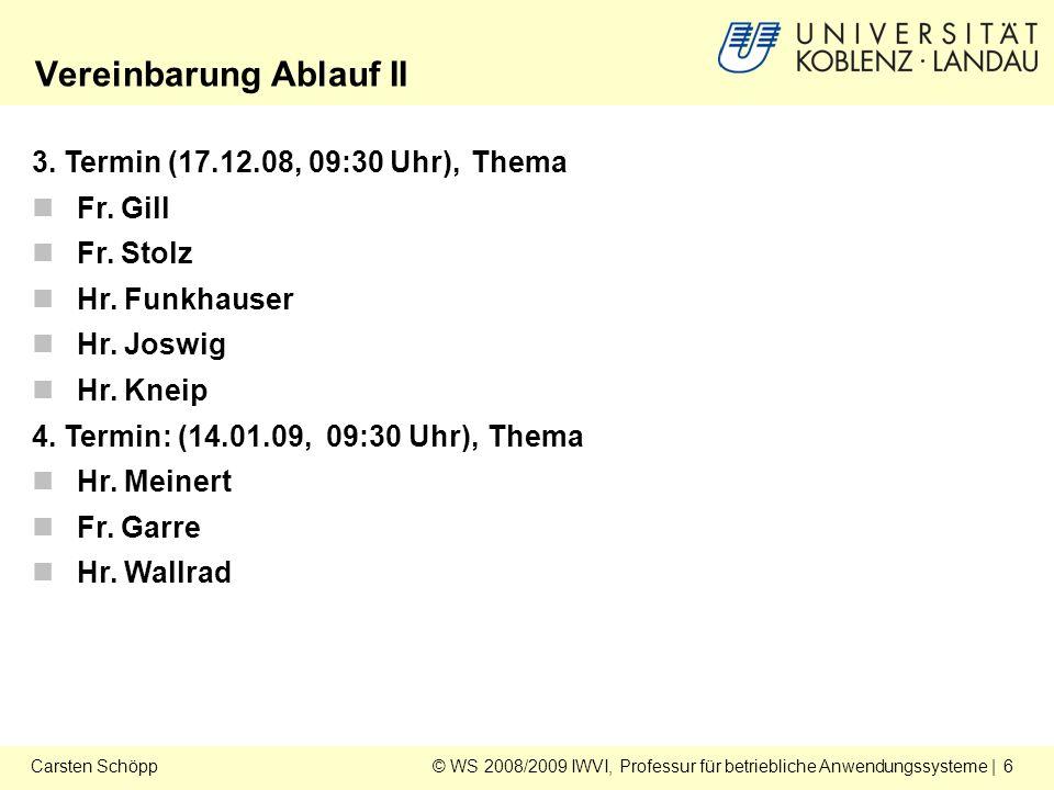 © WS 2008/2009 IWVI, Professur für betriebliche Anwendungssysteme | 6Carsten Schöpp Vereinbarung Ablauf II 3.