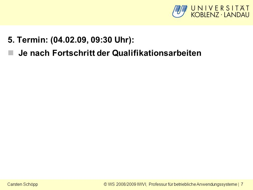 © WS 2008/2009 IWVI, Professur für betriebliche Anwendungssysteme | 7Carsten Schöpp 5.