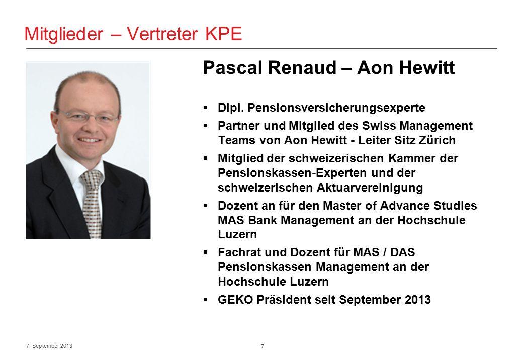 7 7. September 2013 Mitglieder – Vertreter KPE Pascal Renaud – Aon Hewitt  Dipl.