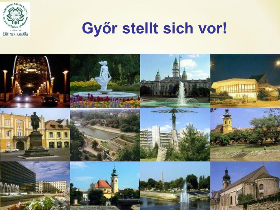 Győr Stadt der Begegnungen Zweitreichste Stadt von Ungarn im Hinblick auf die historischen Gebäuden Barock Innenstadt Kulturelle Hauptstadt von Ungarn in 2010.