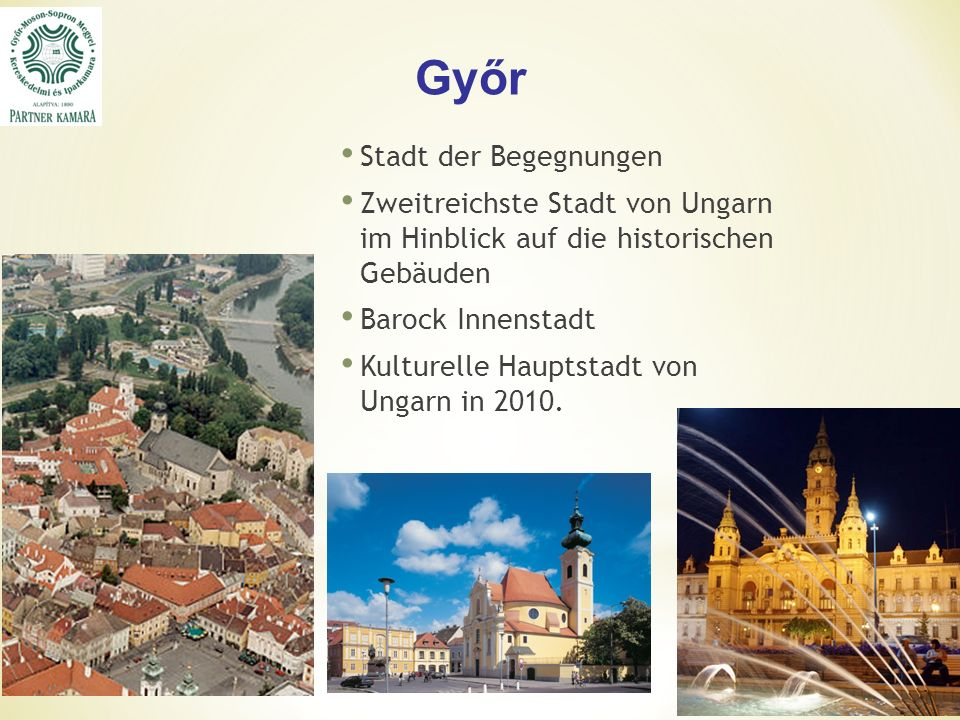 Kulturelles Leben in Győr  Győrer Balett seit 30 Jahren  Barock Hochzeitsfest  Győrer Philharmonie  4 Jahreszeiten Festival  Thermal- und Erlebnisbad
