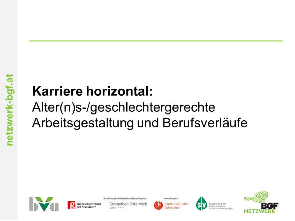 netzwerk-bgf.at Karriere horizontal: Alter(n)s-/geschlechtergerechte Arbeitsgestaltung und Berufsverläufe