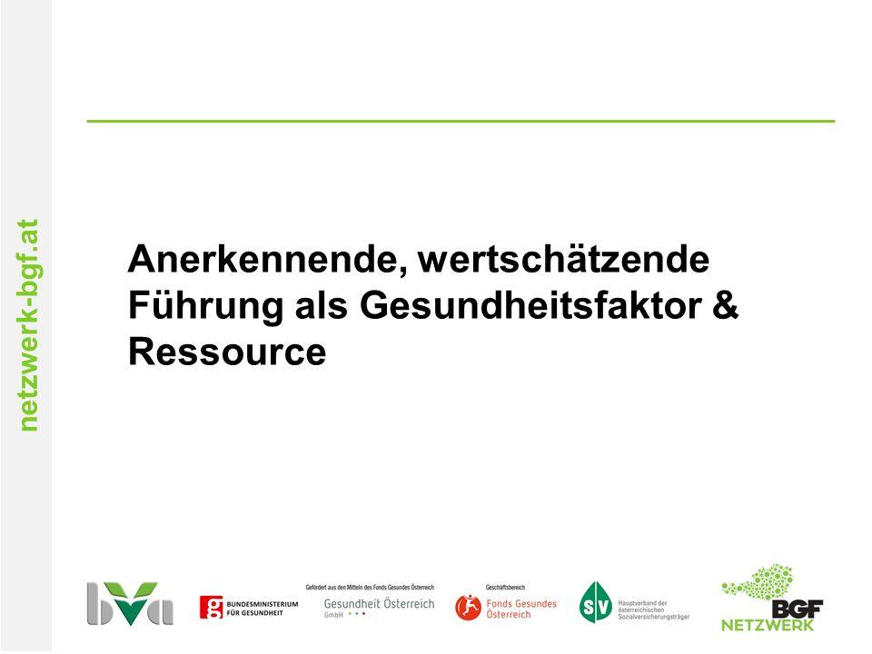 netzwerk-bgf.at Anerkennende, wertschätzende Führung als Gesundheitsfaktor & Ressource