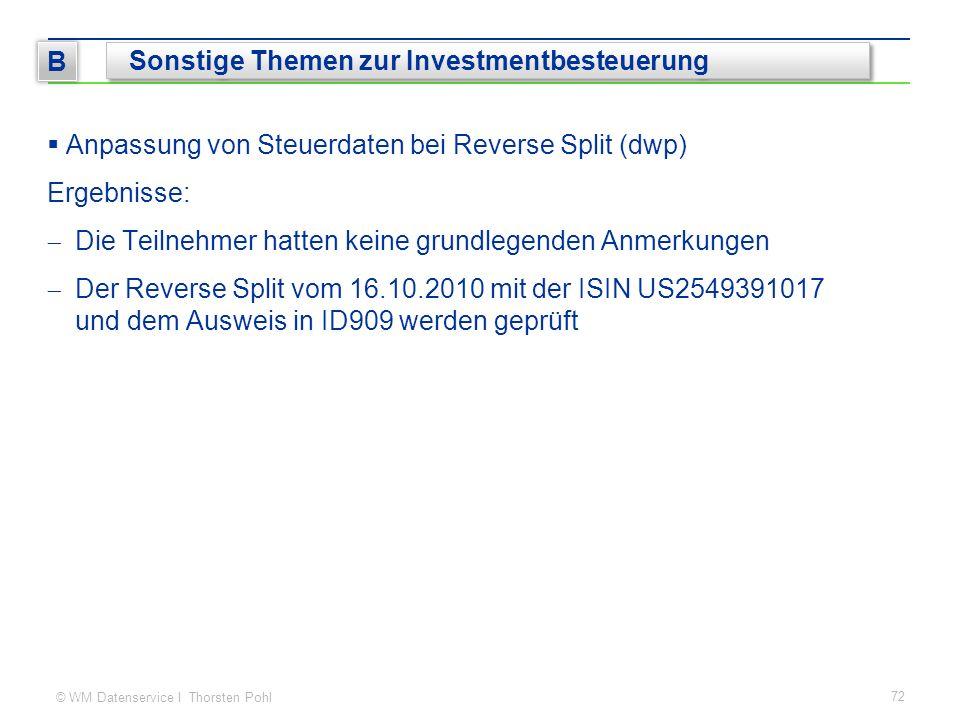 © WM Datenservice I Thorsten Pohl  Anpassung von Steuerdaten bei Reverse Split (dwp) Ergebnisse:  Die Teilnehmer hatten keine grundlegenden Anmerkun