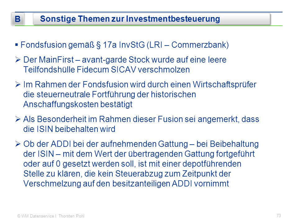 © WM Datenservice I Thorsten Pohl  Fondsfusion gemäß § 17a InvStG (LRI – Commerzbank)  Der MainFirst – avant-garde Stock wurde auf eine leere Teilfo