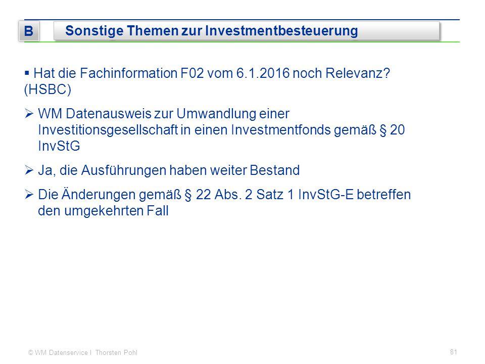 © WM Datenservice I Thorsten Pohl  Hat die Fachinformation F02 vom 6.1.2016 noch Relevanz? (HSBC)  WM Datenausweis zur Umwandlung einer Investitions