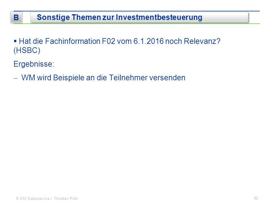 © WM Datenservice I Thorsten Pohl  Hat die Fachinformation F02 vom 6.1.2016 noch Relevanz? (HSBC) Ergebnisse:  WM wird Beispiele an die Teilnehmer v