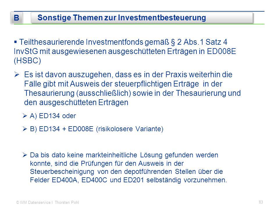 © WM Datenservice I Thorsten Pohl  Teilthesaurierende Investmentfonds gemäß § 2 Abs.1 Satz 4 InvStG mit ausgewiesenen ausgeschütteten Erträgen in ED0