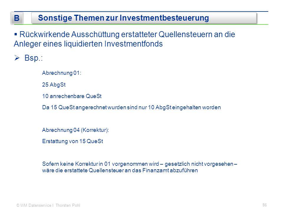 © WM Datenservice I Thorsten Pohl  Rückwirkende Ausschüttung erstatteter Quellensteuern an die Anleger eines liquidierten Investmentfonds  Bsp.: Abr