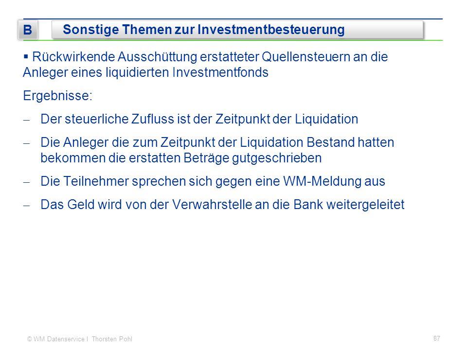 © WM Datenservice I Thorsten Pohl  Rückwirkende Ausschüttung erstatteter Quellensteuern an die Anleger eines liquidierten Investmentfonds Ergebnisse: