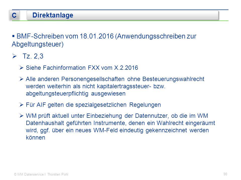 © WM Datenservice I Thorsten Pohl  BMF-Schreiben vom 18.01.2016 (Anwendungsschreiben zur Abgeltungsteuer)  Tz. 2,3  Siehe Fachinformation FXX vom X