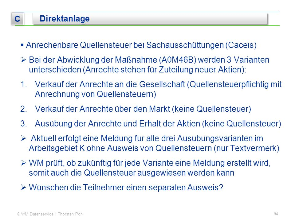 © WM Datenservice I Thorsten Pohl  Anrechenbare Quellensteuer bei Sachausschüttungen (Caceis)  Bei der Abwicklung der Maßnahme (A0M46B) werden 3 Var