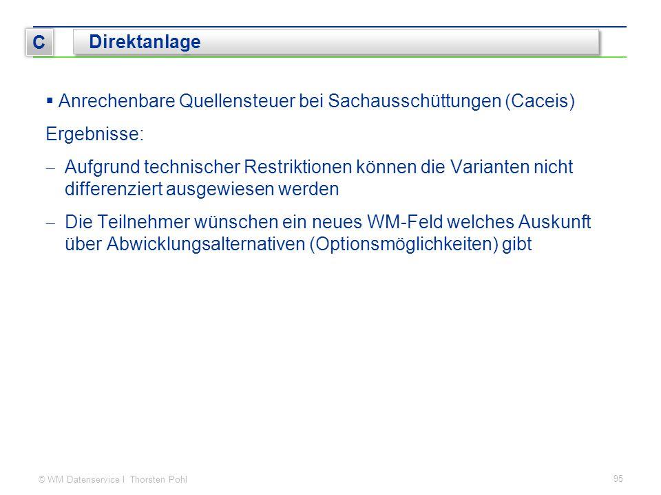 © WM Datenservice I Thorsten Pohl  Anrechenbare Quellensteuer bei Sachausschüttungen (Caceis) Ergebnisse:  Aufgrund technischer Restriktionen können