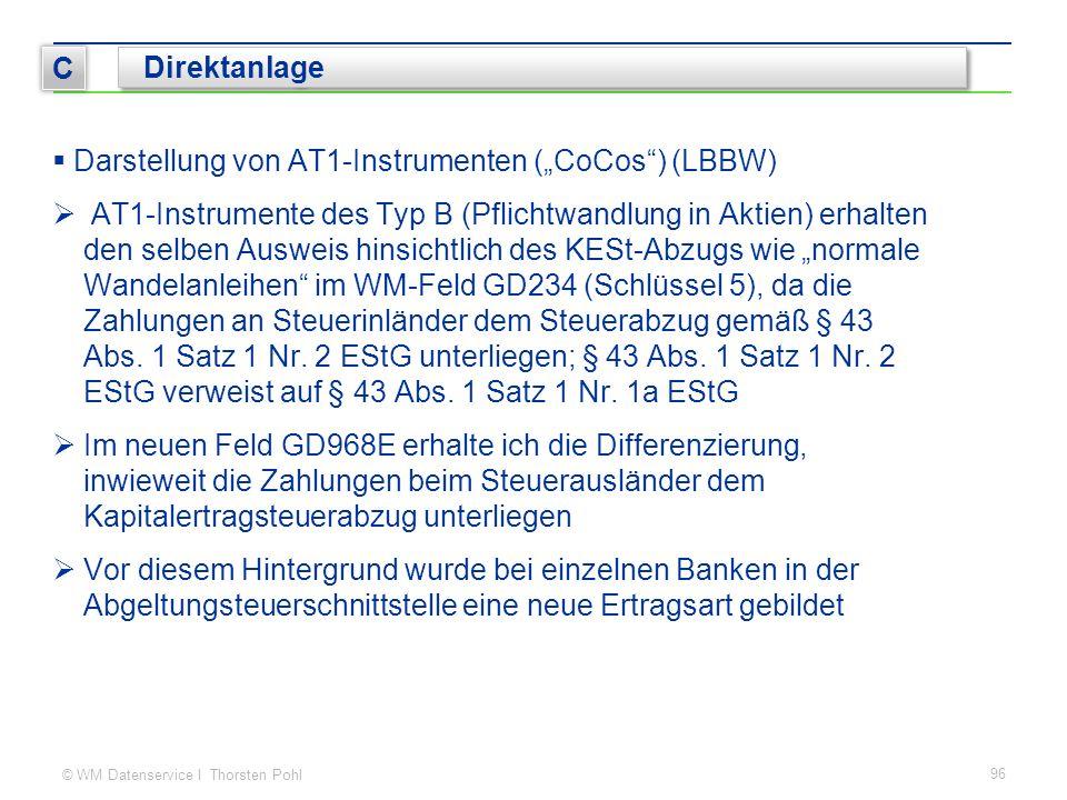 """© WM Datenservice I Thorsten Pohl  Darstellung von AT1-Instrumenten (""""CoCos ) (LBBW)  AT1-Instrumente des Typ B (Pflichtwandlung in Aktien) erhalten den selben Ausweis hinsichtlich des KESt-Abzugs wie """"normale Wandelanleihen im WM-Feld GD234 (Schlüssel 5), da die Zahlungen an Steuerinländer dem Steuerabzug gemäß § 43 Abs."""