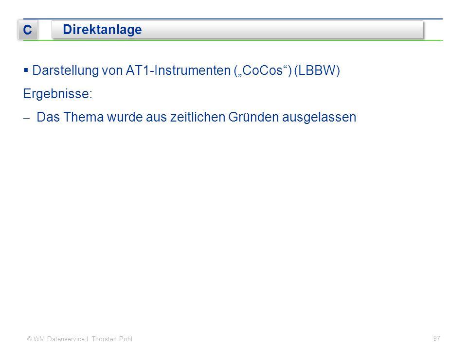 """© WM Datenservice I Thorsten Pohl  Darstellung von AT1-Instrumenten (""""CoCos ) (LBBW) Ergebnisse:  Das Thema wurde aus zeitlichen Gründen ausgelassen 97 C Direktanlage"""