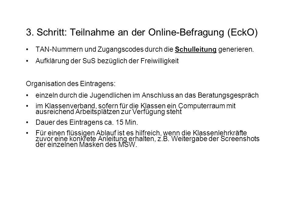 3. Schritt: Teilnahme an der Online-Befragung (EckO) TAN-Nummern und Zugangscodes durch die Schulleitung generieren. Aufklärung der SuS bezüglich der