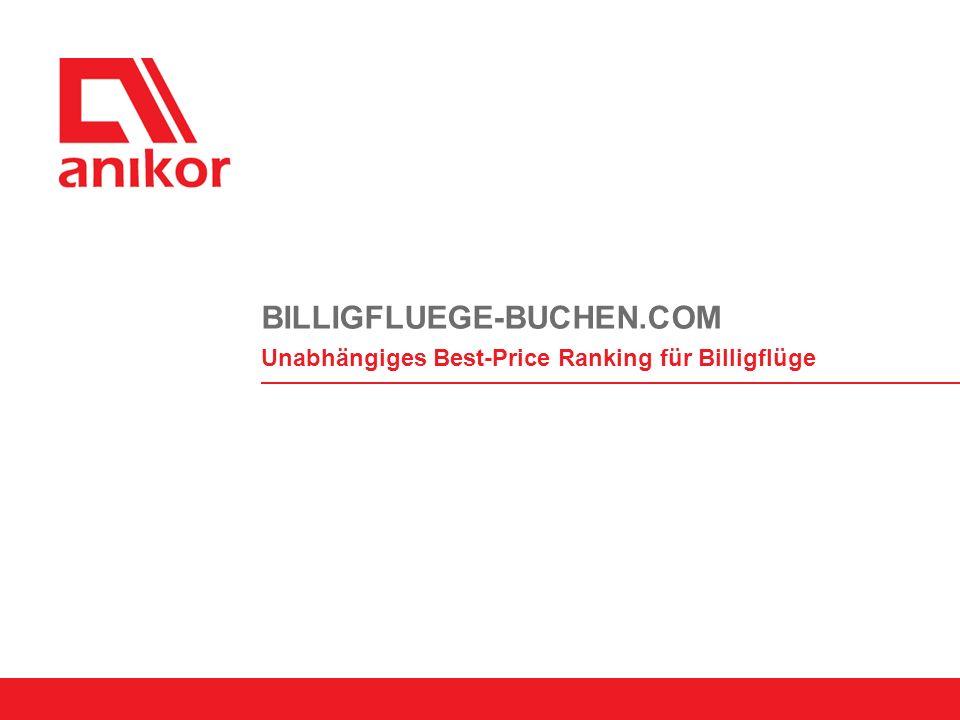 BILLIGFLUEGE-BUCHEN.COM Unabhängiges Best-Price Ranking für Billigflüge