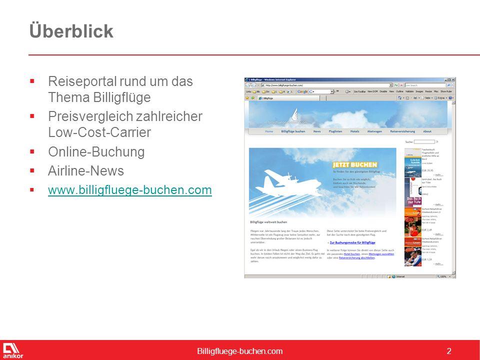 Billigfluege-buchen.com2 Überblick  Reiseportal rund um das Thema Billigflüge  Preisvergleich zahlreicher Low-Cost-Carrier  Online-Buchung  Airlin