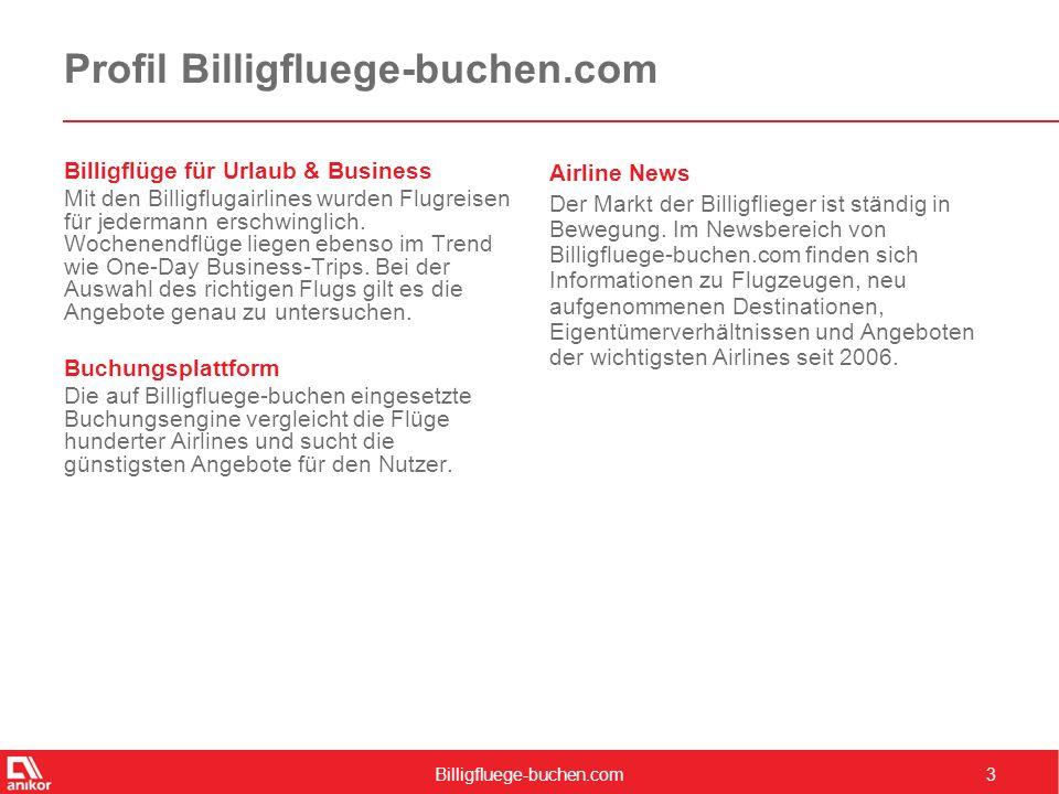 Billigfluege-buchen.com4 Zahlen & Fakten Unique Clients2.811 Visits3.240 Page Impressions6.768 Ad Impressions13.556 Visits Duration2:00 Min Visits Length2,1 PI Quelle: Google Analytics, Monatswerte
