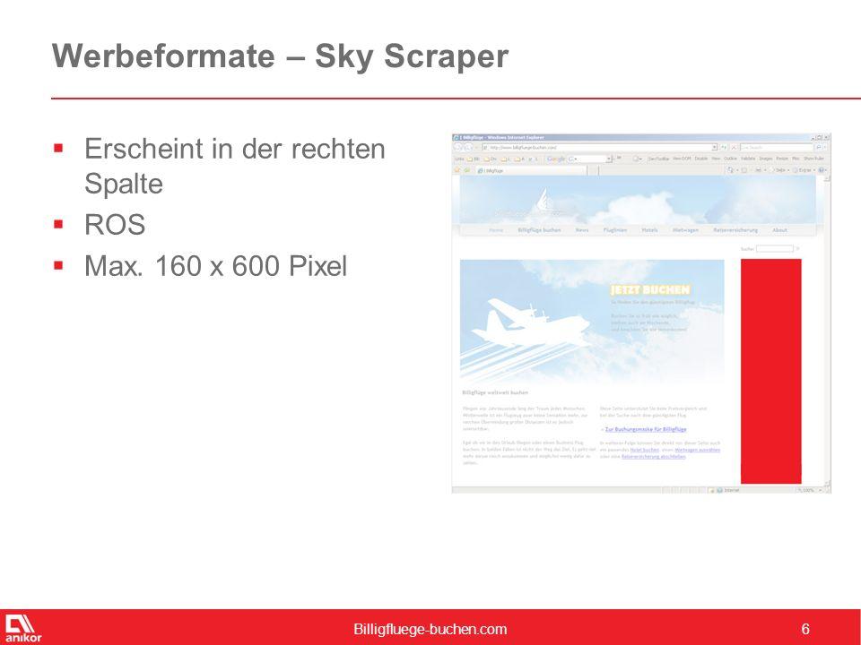 Billigfluege-buchen.com7 Werbeformate – Large Rectangle  Erscheint in der mittleren Spalte aller Kategorieseiten  ROS  300 x 250 Pixel