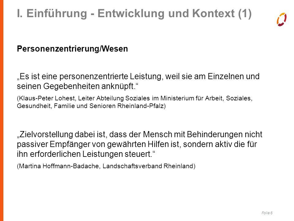 Folie 7 I.Einführung - Entwicklung und Kontext (2) Personenzentrierung vs.