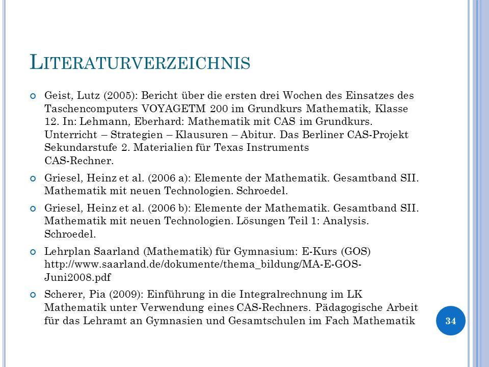 L ITERATURVERZEICHNIS Geist, Lutz (2005): Bericht über die ersten drei Wochen des Einsatzes des Taschencomputers VOYAGETM 200 im Grundkurs Mathematik,