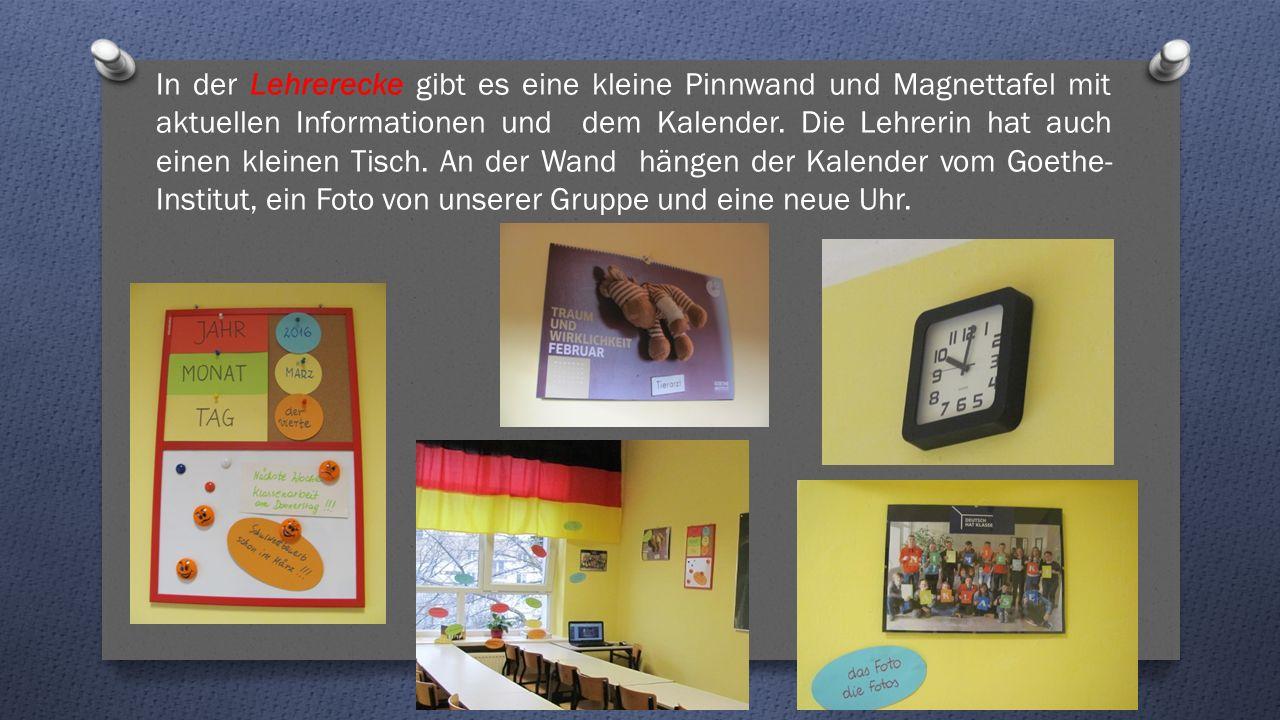 In der Lehrerecke gibt es eine kleine Pinnwand und Magnettafel mit aktuellen Informationen und dem Kalender.