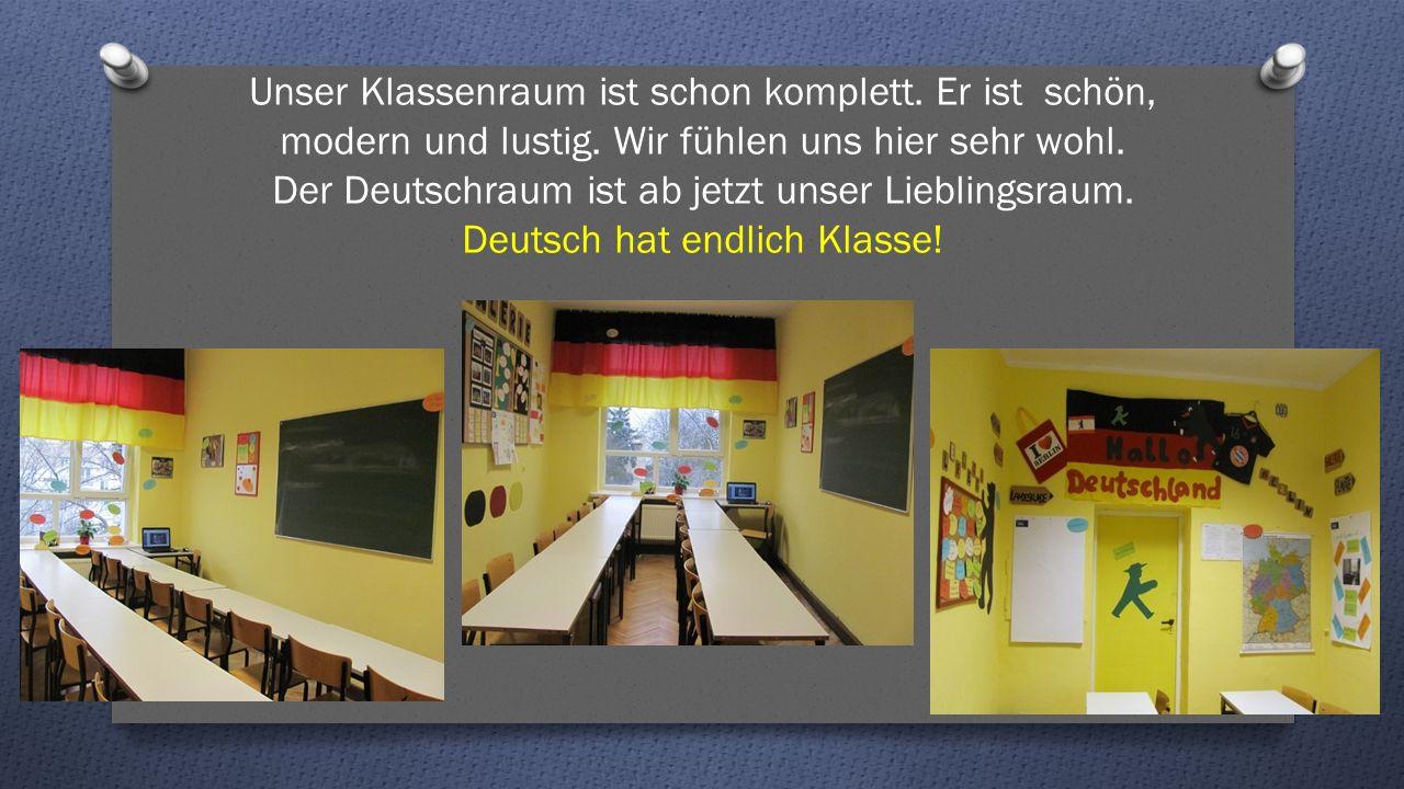 Unser Klassenraum ist schon komplett. Er ist schön, modern und lustig.