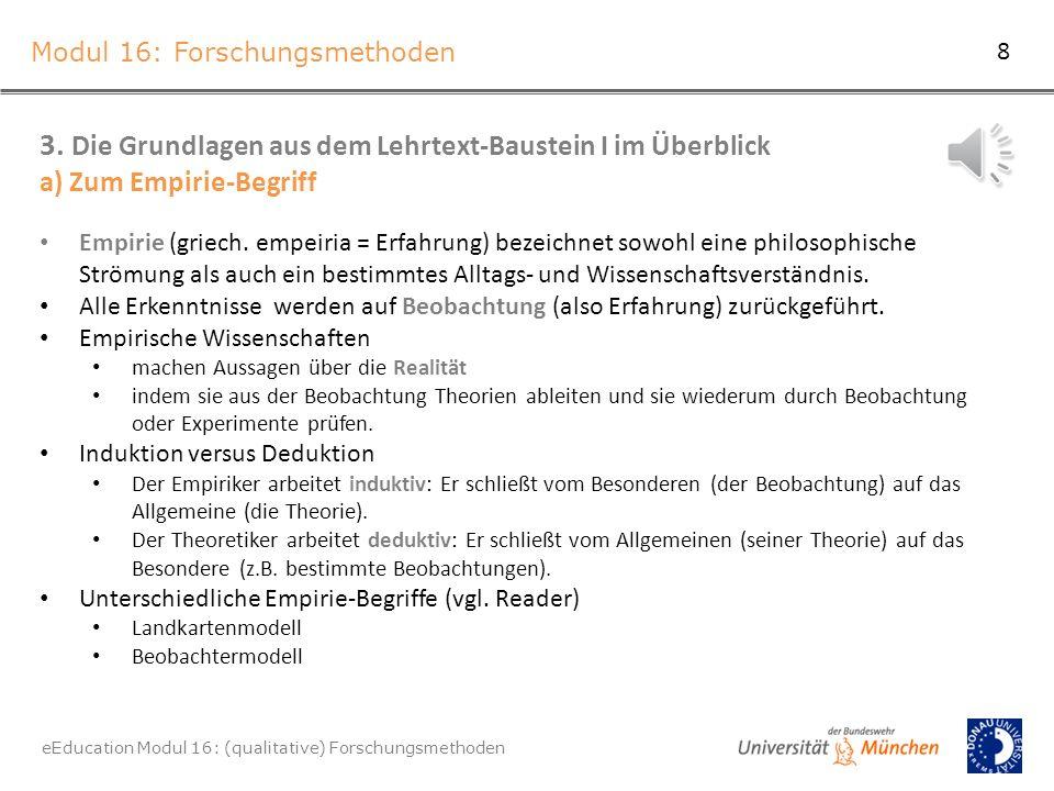 Modul 16: Forschungsmethoden eEducation Modul 16: (qualitative) Forschungsmethoden 3.