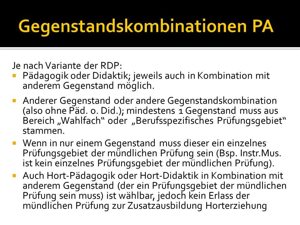 Je nach Variante der RDP:  Pädagogik oder Didaktik; jeweils auch in Kombination mit anderem Gegenstand möglich.