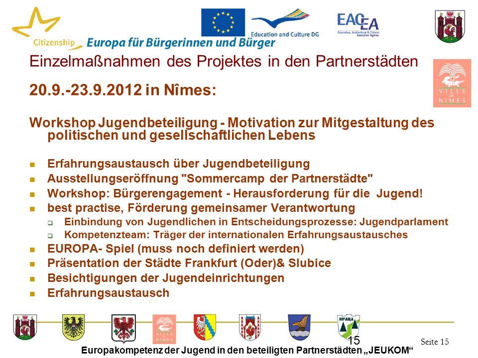 """Seite 15 Europakompetenz der Jugend in den beteiligten Partnerstädten """"JEUKOM"""" 15 Einzelmaßnahmen des Projektes in den Partnerstädten 20.9.-23.9.2012"""