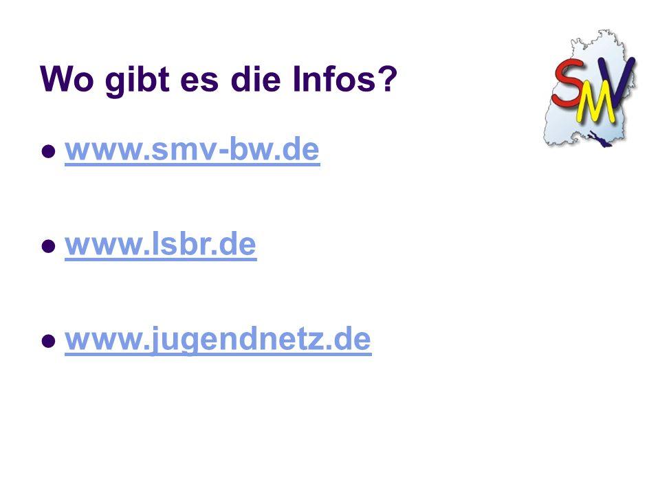 Wo gibt es die Infos www.smv-bw.de www.lsbr.de www.jugendnetz.de