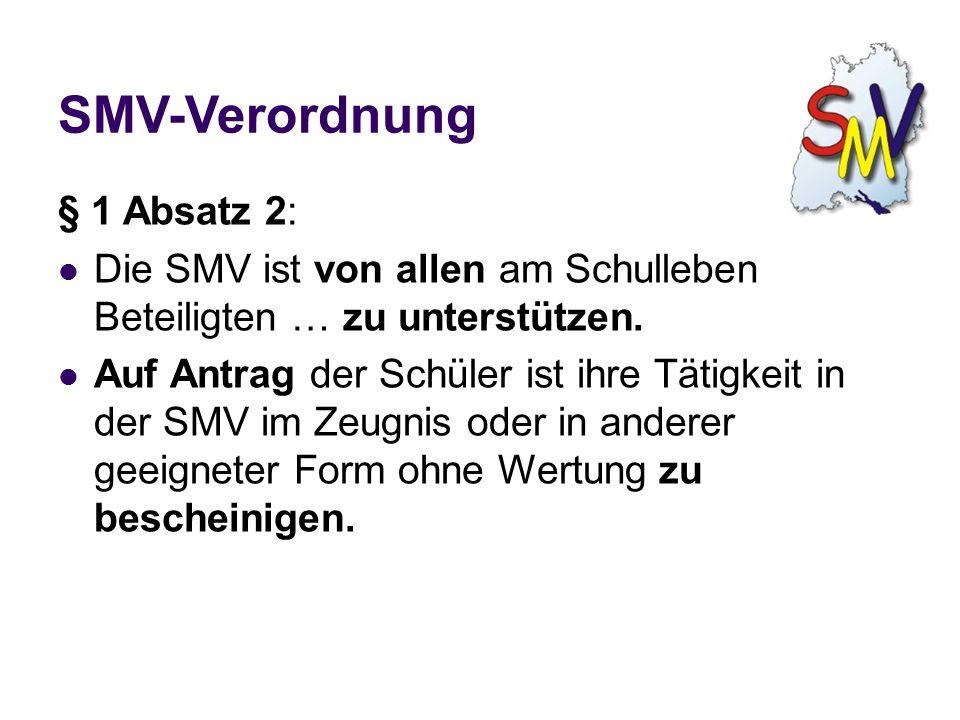 SMV-Verordnung § 1 Absatz 2: Die SMV ist von allen am Schulleben Beteiligten … zu unterstützen.