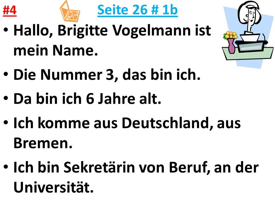 Seite 26 # 1b Hallo, Brigitte Vogelmann ist mein Name.