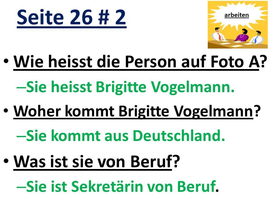 Seite 26 # 2 Wie heisst die Person auf Foto A. – Sie heisst Brigitte Vogelmann.