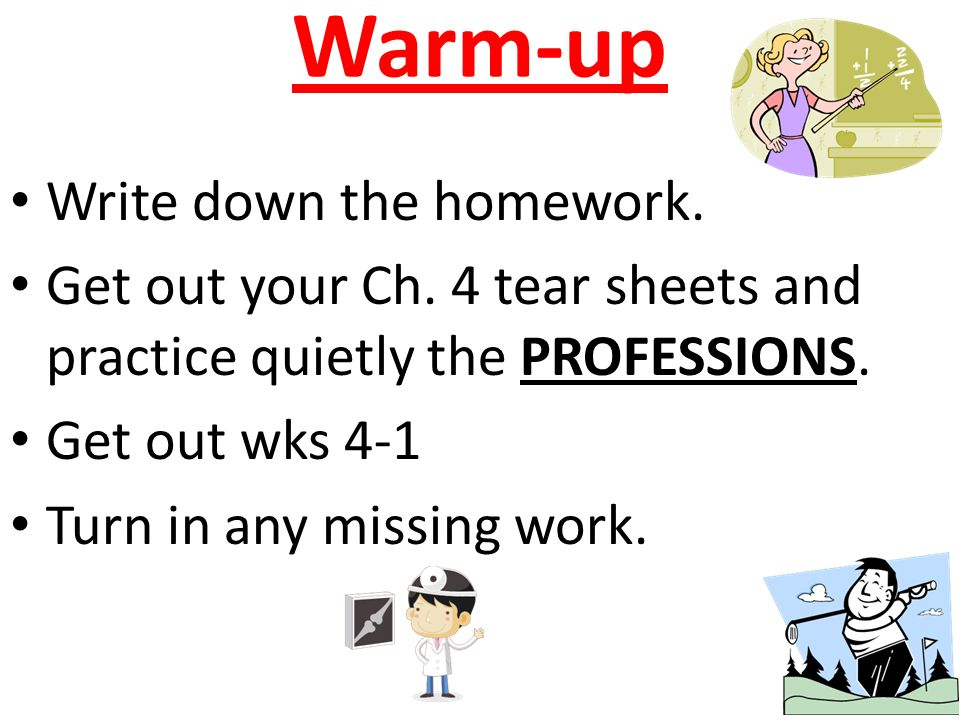 Warm-up Write down the homework. Get out your Ch.