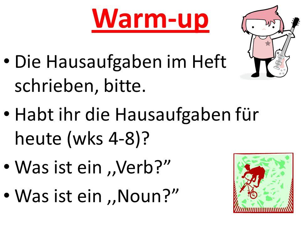Warm-up Die Hausaufgaben im Heft schrieben, bitte.