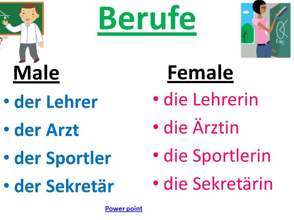 Berufe Male der Lehrer der Arzt der Sportler der Sekretär Female die Lehrerin die Ärztin die Sportlerin die Sekretärin Power point