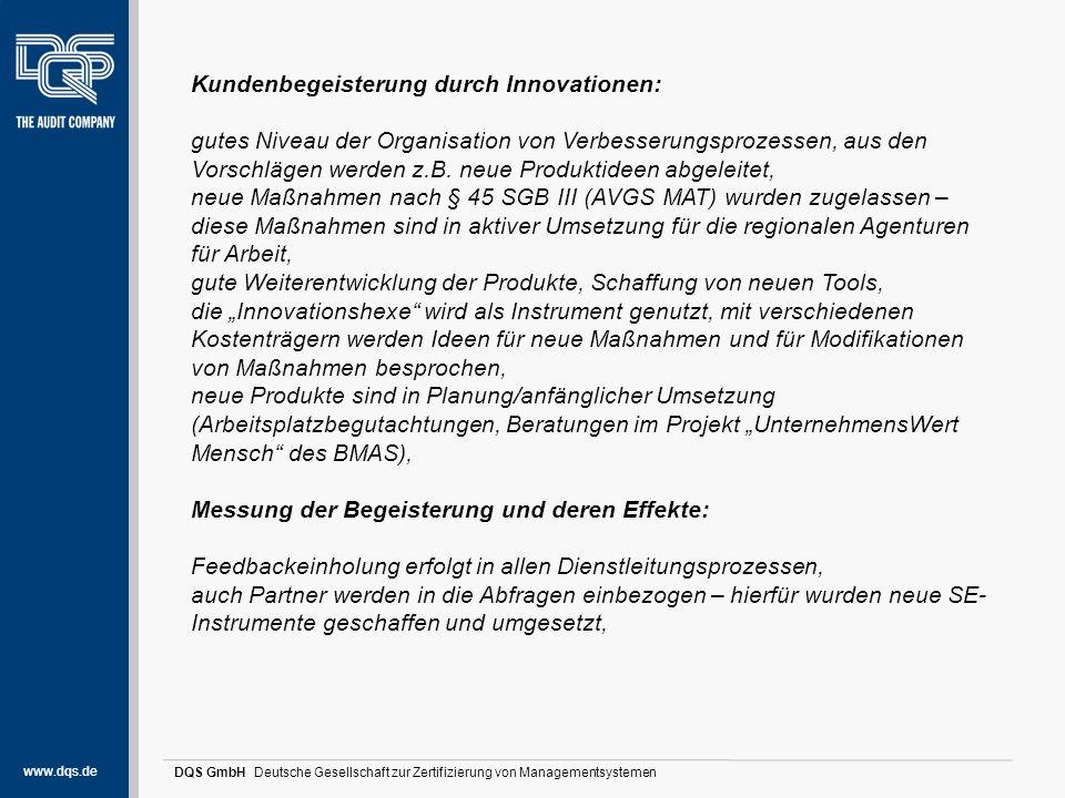 www.dqs.de DQS GmbH Deutsche Gesellschaft zur Zertifizierung von Managementsystemen Stärken und Potentiale (1) Kundenbegeisterung durch Innovationen: