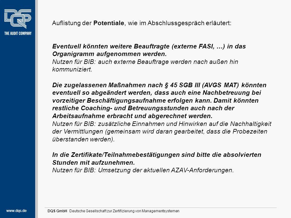 www.dqs.de DQS GmbH Deutsche Gesellschaft zur Zertifizierung von Managementsystemen Stärken und Potentiale (1) Auflistung der Potentiale, wie im Absch