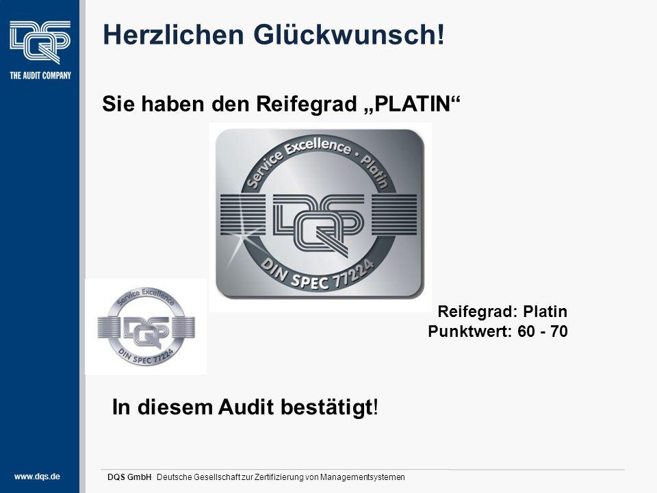 """www.dqs.de DQS GmbH Deutsche Gesellschaft zur Zertifizierung von Managementsystemen Unsere Reifegradeinschätzung Sie haben den Reifegrad """"PLATIN"""" Herz"""