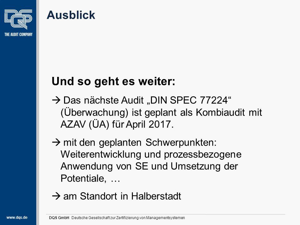 """www.dqs.de DQS GmbH Deutsche Gesellschaft zur Zertifizierung von Managementsystemen Ausblick Und so geht es weiter:  Das nächste Audit """"DIN SPEC 7722"""