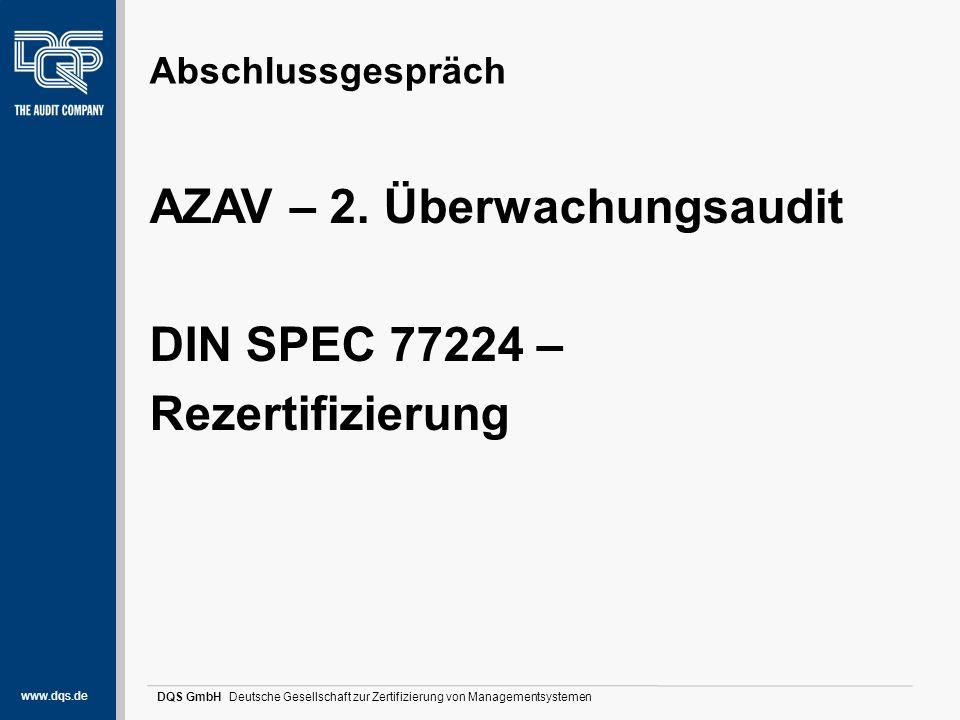 www.dqs.de DQS GmbH Deutsche Gesellschaft zur Zertifizierung von Managementsystemen Stärken und Potentiale (1) In den nächsten Monaten sollte aktiv nach einem Berater/Unterstützer gesucht werden, der die internen Audits (AZAV und DIN SPEC 77224) umsetzen kann.