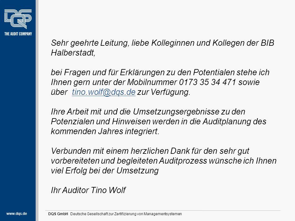 www.dqs.de DQS GmbH Deutsche Gesellschaft zur Zertifizierung von Managementsystemen Danke Sehr geehrte Leitung, liebe Kolleginnen und Kollegen der BIB